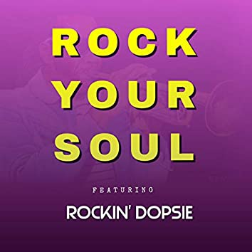 Rock Your Soul (feat. Rockin' Dopsie)