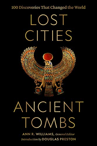 Compare Textbook Prices for Lost Cities, Ancient Tombs: 100 Discoveries That Changed the World  ISBN 9781426221989 by National  Geographic,Williams, Ann,Preston, Douglas