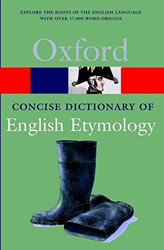 The Concise Oxford Dictionary of English Etymology...