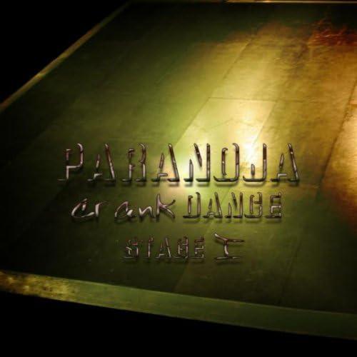 Paranoja Crank Dance Stage 1
