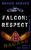 Falcon: Respect: Badass is Alive! Book Two (Badass Security Council (BSC) 5)