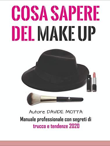 Cosa sapere del make up: manuale del make up 2020
