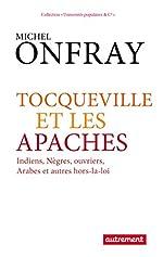 Tocqueville et les Apaches de Michel Onfray