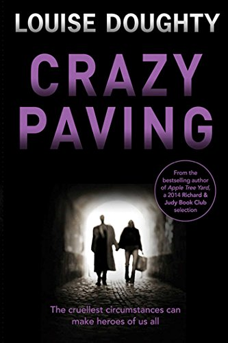 Crazy Paving: Brilliant psychological suspense from the author of Apple Tree Yard (English Edition)