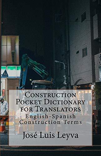 Construction Pocket Dictionary for Translators: English-Spanish Construction Terms