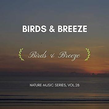 Birds & Breeze - Nature Music Series, Vol.28