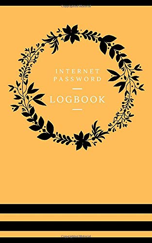 Orange cover book,Internte password logbook: Internte password logbook.Logbook To Protect Usernames and Passwords.Login and Private Information ... and Online. sized at 5' x 8' 100 pages