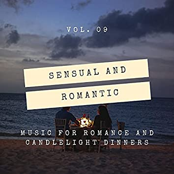 Sensual And Romantic - Music For Romance And Candlelight Dinners, Vol. 09