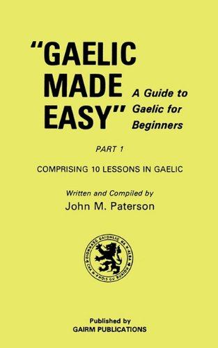 Compare Textbook Prices for Gaelic Made Easy Part 1 Celtic Languages Edition  ISBN 9781579705480 by Paterson, John M