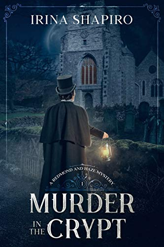 Compare Textbook Prices for Murder in the Crypt: A Redmond and Haze Mystery Book 1 Redmond and Haze Mysteries  ISBN 9798603258171 by Shapiro, Irina,Shapiro, Irina