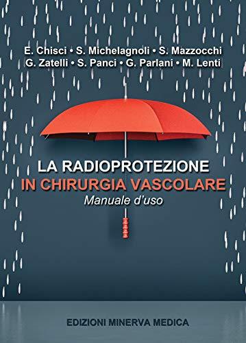 La radioprotezione in chirurgia vascolare. Manuale d'uso