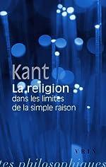 La religion dans les limites de la simple raison d'Emmanuel Kant