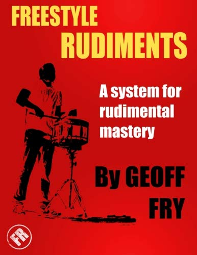 Freestyle Rudiments: A system for rudimental mastery