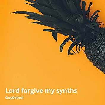Lord Forgive My Synths