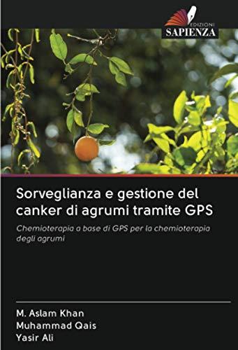 Sorveglianza e gestione del canker di agrumi tramite GPS: Chemioterapia a base di GPS per la chemioterapia degli agrumi
