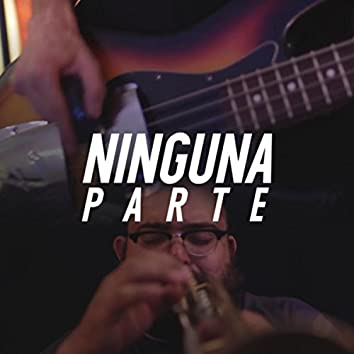 Ninguna Parte (feat. Leiden, Fito Delgado, Elliot the Furniture, Arturo de la Torre, San Juan Project, Russel Alakran, Toledog & Taco Bambú)