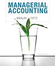 Managerial Accounting Plus NEW MyAccountingLab with Pearson eText -- Access Card Package (3rd Edition) by Braun, Karen W. Published by Prentice Hall 3rd (third) edition (2012) Hardcover