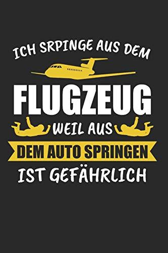 Ich Springe Aus Dem Flugzeug Weil Aus Dem Auto Springen Ist Gefährlich: Fallschirm & Fallschirmspringer Notizbuch 6'x9' Liniert Geschenk für Bundeswehr & Fallschirmjäger