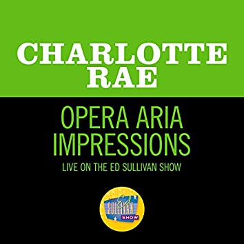 Opera Aria Impressions (Live On The Ed Sullivan Show, July 8, 1956)