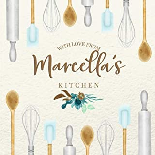 With Love From Marcella's Kitchen: Personalized Empty Cookbook for Recipes | Write in Personal and Family Meals