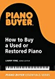 How to Buy a Used or Restored Piano (Piano Buyer Essentials)