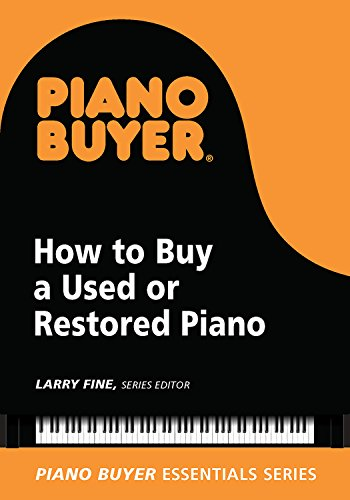 How to Buy a Used or Restored Piano (Piano Buyer Essentials) (English Edition)