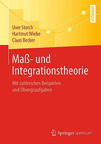Maß- und Integrationstheorie: Mit zahlreichen Beispielen und Übungsaufgaben