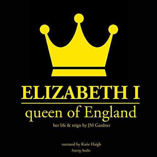 Elizabeth 1st, Queen of England audiobook cover art