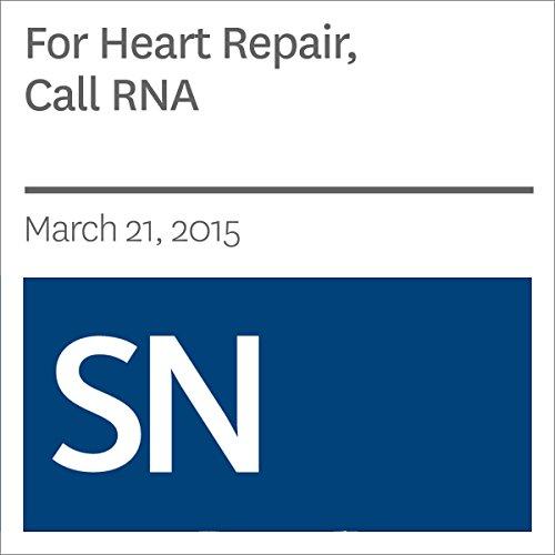 For Heart Repair, Call RNA audiobook cover art
