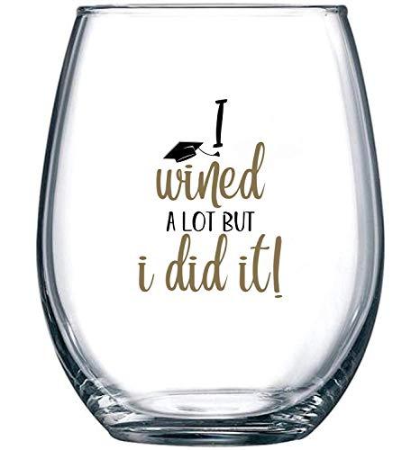 I Wined A Lot, But I Did It – Idea de regalo de graduación para él o ella – Divertido regalo de grado 2019 para hombres o mujeres – Copa de vino sin tallo de 11 onzas