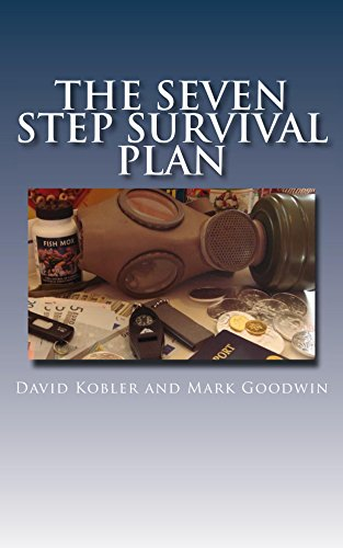 The Seven Step Survival Plan: What You Need to Know if The World Ends Tomorrow