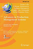 Advances in Production Management Systems. Towards Smart and Digital Manufacturing: IFIP WG 5.7 International Conference, APMS 2020, Novi Sad, Serbia, August 30 – September 3, 2020, Proceedings, Part II (IFIP Advances in Information and Communication Technology, 592)