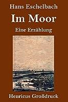Im Moor (Grossdruck): Eine Erzaehlung