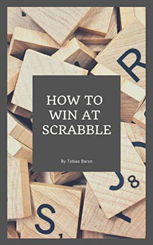How to Win At Scrabble (English Edition) eBook: Baron, Tobias: Amazon.es: Tienda Kindle