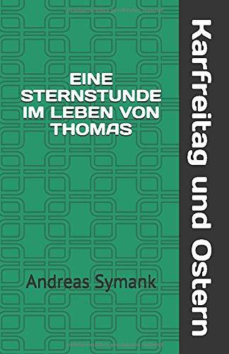 Karfreitag und Ostern / Eine Sternstunde im Leben von Thomas