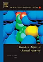 Theoretical Aspects of Chemical Reactivity (Volume 19) (Theoretical and Computational Chemistry, Volume 19)