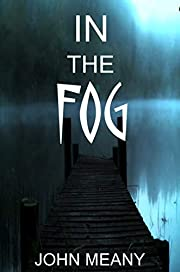 In The Fog: Novel (A Murder Mystery)