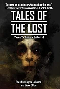 Tales Of The Lost Volume Two- A charity anthology for Covid- 19 Relief: Tales To Get Lost In A CHARITY ANTHOLOGY FOR COVID-19 RELIEF by [Gaiman, Neil,, Hill, Joe,, Johnson, Eugene  M,]