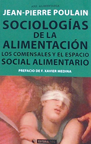 Sociologías de la alimentación. Los comensales y el espacio social alimentario (Manuales, Band 609)