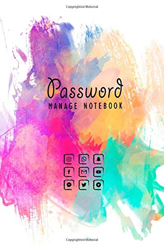 """Password Manage Notebook: The Personal Organizer for All Your Passwords Protect Username & Password   6\""""x9\""""   106 Pages (Password Manage Notebook For Gifts)"""