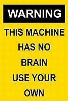 ユニークな壁の装飾、ユニークな警告このマシンには脳のサインがありません、ヴィンテージ外観の再現屋内および屋外での使用が簡単なガレージ用のアルミニウム金属サイン