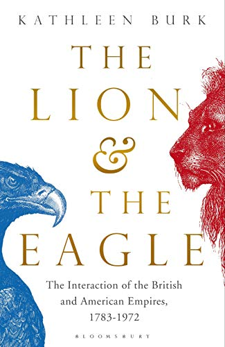 Image of The Lion and the Eagle: The Interaction of the British and American Empires 1783–1972