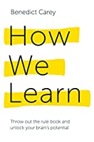 How We Learn: Throw out the rule book and unlock your brain's potential