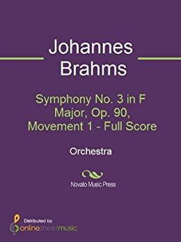 Symphony No. 3 in F Major, Op. 90, Movement 1 - Full Score (English Edition)