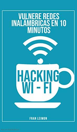 Vulnere Redes Inalámbricas en 10 Minutos - Hacking WiFi