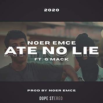 ATE NO LIE (feat. G' Mack)