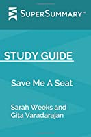 Study Guide: Save Me A Seat by Sarah Weeks and Gita Varadarajan (SuperSummary) 1081756950 Book Cover