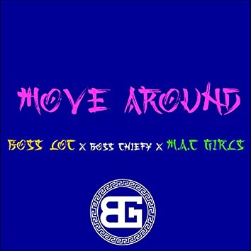 Move Around (feat. Boss Chiefy & M.A.C Girls)