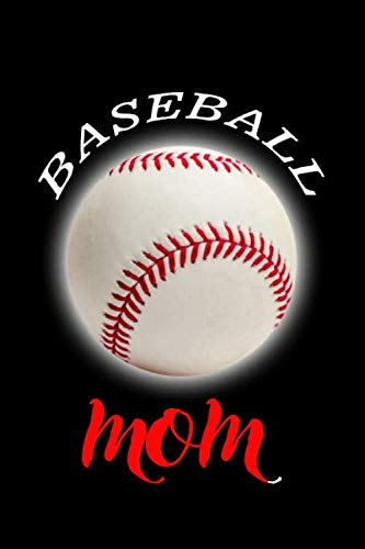 "Baseball mom: 120 blank lined pages size 6"" x 9"" Ideal gift for baseball lovers."