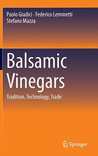 Balsamic Vinegars: Tradition, Technology, Trade